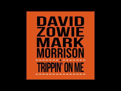 David Zowie & Mark Morrison - Trippin' On Me [Official Audio]