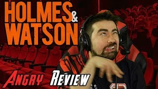 Holmes & Watson Angry Movie Review