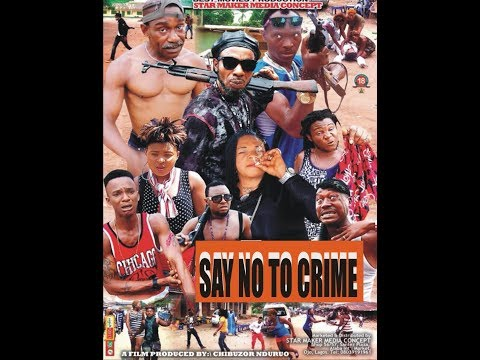 SAY NO TO CRIME season 1 Latest Nigerian Nollywoold Action Film 2018