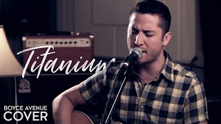 David Guetta feat. Sia - Titanium (Boyce Avenue acoustic cover) on iTunes