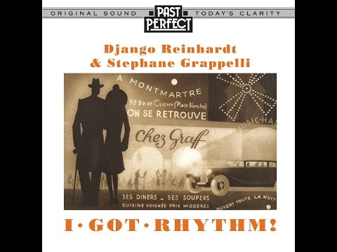Django Reinhardt & Stephane Grappelli - I Got Rhythm (Past Perfect) [Full Album]