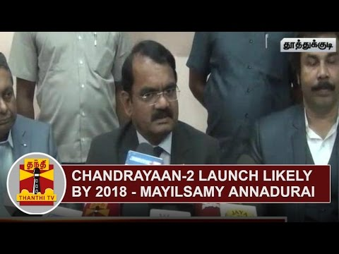 Chandrayaan-2-Launch-likely-by-2018--Mayilsamy-Annadurai-Thanthi-TV