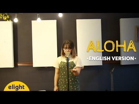 Học tiếng Anh qua bài hát Aloha | Cool | Elight English Cover | Engsub + Lyrics - Thời lượng: 4:02.