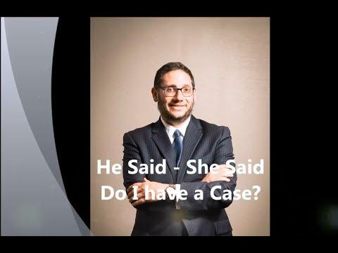 He Said - She Said Do I Have a Case?