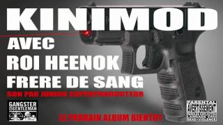 KINIMOD AVEC ROI HEENOK (FRERE DE SANG)