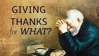 Giving Thanks for What?  - November. 29th