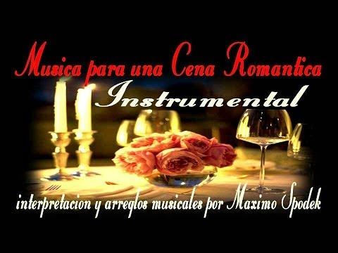 LA MEJOR MUSICA INSTRUMENTAL PARA UNA CENA ROMANTICA