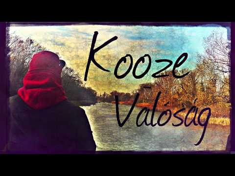 KOOZE - VALÓSÁG (PROD. BY KOTTA KRIPLI)