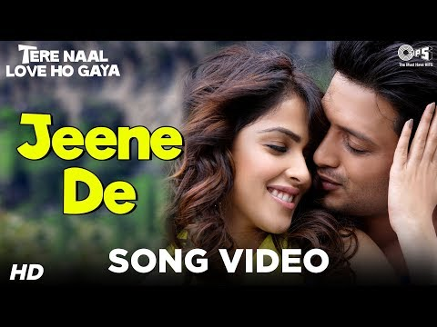 Jeene De Full Song Tere Naal Love Ho Gaya