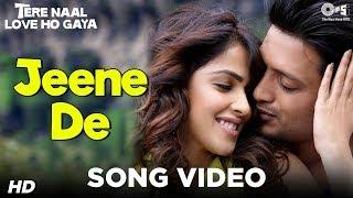 Jeene De - Official Song Video - Tere Naal Love Ho Gaya - Mohit Chauhan