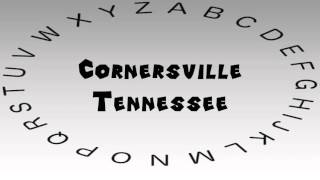 Cornersville (TN) United States  city pictures gallery : How to Say or Pronounce USA Cities — Cornersville, Tennessee