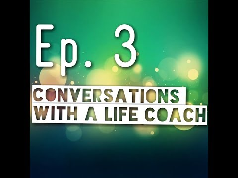 Conversations With A Life Coach!- Ep 3 – YouAreCreators Podcast! (Law of Attraction)