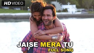 Jaise Mera Tu – Happy Ending (Video Song) | Saif Ali Khan, Ileana D'cruz