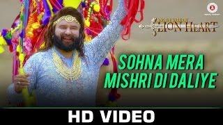 Sohna Mera Mishri Di Daliye Video Song MSG The Warrior Lion Heart