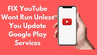 Video FIX YouTube Wont Run Unless You Update Google Play Services UPDATED 2019 MP3, 3GP, MP4, WEBM, AVI, FLV Juni 2019