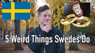 Video 5 Weird Things That Swedes Do (Don't tell my family about #2) MP3, 3GP, MP4, WEBM, AVI, FLV Oktober 2018