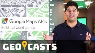 Build real-world games with Google Maps APIs - Geocasts