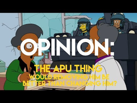 Opinion: A Question on The Apu Thing