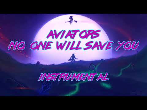 Aviators - No One Will Save You (Instrumental) [Industrial Rock]