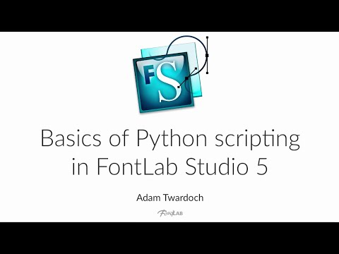 Basics of Python scripting in FontLab Studio 5. FontLab tutorial with Adam Twardoch