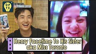 Video [Oppa Thinking] HENRY - Facetime With His Sister (aka Miss Toronto) 20170603 MP3, 3GP, MP4, WEBM, AVI, FLV Februari 2019