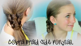Cobra Braid Side Ponytail Cute Girls Hairstyles