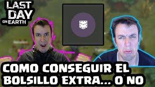 COMO CONSEGUIR EL BOLSILLO EXTRA... O NO | LAST DAY ON EARTH: SURVIVAL | [El Chicha]
