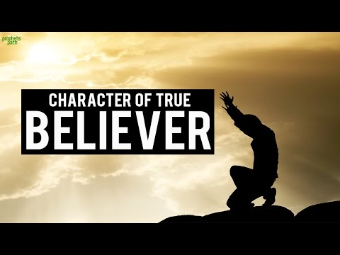Character Of A True Believer (Islamic Lecture in English)
