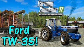 Let's Play FS17, Pacific Inlet Logging #8: Ford TW 35!