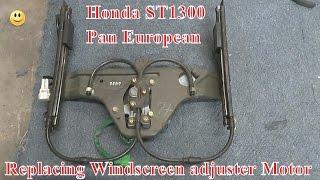 8. Honda ST1300 Pan European How to replace fit Windscreen adjuster motor mechanism