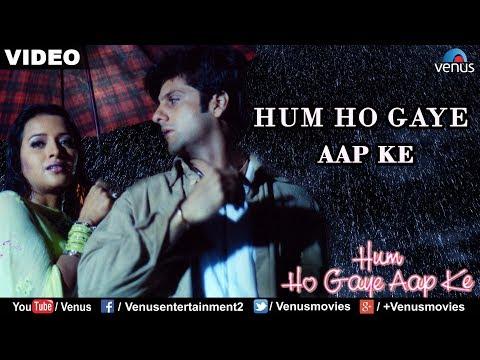 Video Hum Ho Gaye Aap Ke (Hum Ho Gaye Aap Ke) download in MP3, 3GP, MP4, WEBM, AVI, FLV January 2017