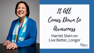 Harriet Stein, Big Toe in the Water, interviewed about Mindfulness on Live Better Longer
