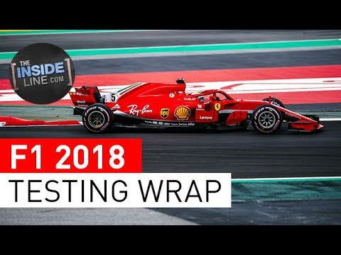 F1 NEWS 2018 - PRE-SEASON TESTING: FINAL WRAP [THE INSIDE LINE TV SHOW]