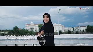 Video YA NABI SALAM 'ALAIKA   MAGHFIRAH M  HUSSEIN official MP3, 3GP, MP4, WEBM, AVI, FLV September 2019