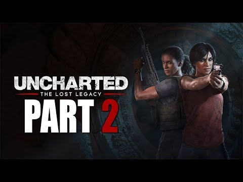 Uncharted: The Lost Legacy - Let's Play - Part 2 - \