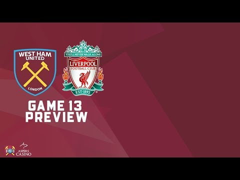 West Ham Utd V Liverpool Preview | Talk A Good Game