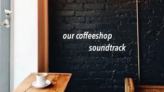 Nonton Coffee Shop Soundtrack   Kpop Playlist Film Subtitle Indonesia Streaming Movie Download