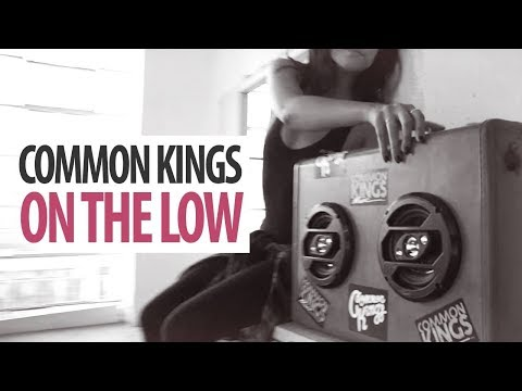 UP! June.26 Common KIngs - On The Low