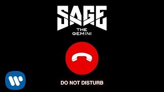 Sage The Gemini - Do Not Disturb [Official Audio]