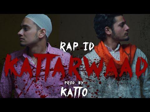 RAP ID - KATTARWAAD (Official Video) | Prod. By KATTO | Visuals By SAURABH x KUWAR |