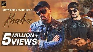 Video Khatra | Gitta Bains Ft. Bohemia | Latest Punjabi Songs 2018 | Humble Music MP3, 3GP, MP4, WEBM, AVI, FLV April 2018