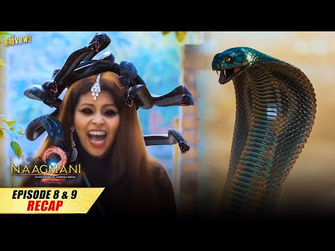 Naagmani 2 (नागमणि 2) - Episode 8 & 9 - Recap | Naagin In Danger | Naagin 5 | Naag Money - Season 2