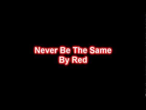 Red - Never Be The Same (Lyrics HD)