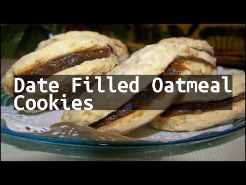 Recipe Date Filled Oatmeal Cookies (видео)