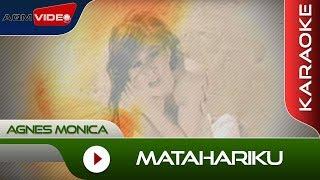 Agnes Monica Matahariku Full Karaoke Version