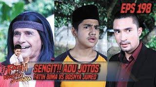 Sengit!! Adu Jotos Fatih, Bima Vs Bosnya Juned - Fatih Di Kampung Jawara Eps 198