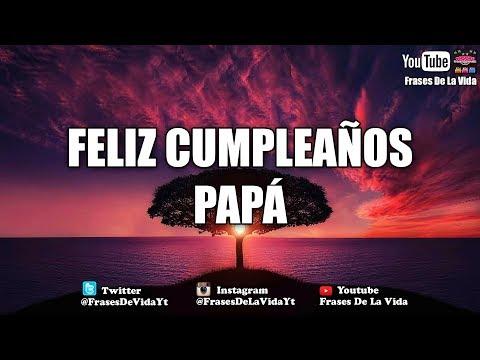 Frases celebres - Frases de Cumpleaños para Papá - Felicidades #frases #cumpleaños #FrasesDeLaVida