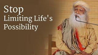 Video Stop Limiting Life's Possibility | Sadhguru MP3, 3GP, MP4, WEBM, AVI, FLV Juni 2019