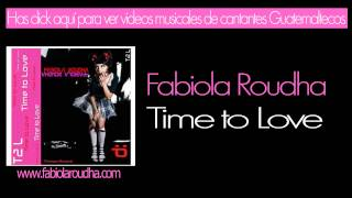 Fabiola Roudha - Time to Love ( Time 2 Love )
