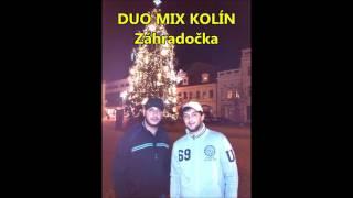 Duo Mix Kolín - Záhradočka